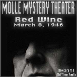 Molle Mystery Theater - Red Wine (03-08-46)