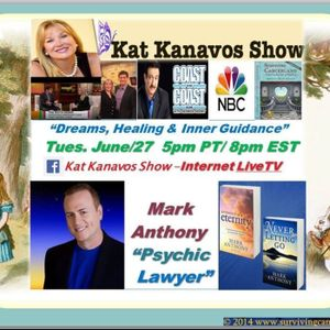 Kat Kanavos Show: Mark Anthony the Psychic Lawyer