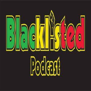Blacklisted Podcast Episode 67