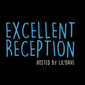 Excellent Reception with lil'dave | Episode 16 : Party Breaks