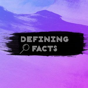 Defining Facts:  Exploring Why