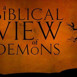 A Biblical View of Demons