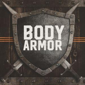 Body Armor, Week 1