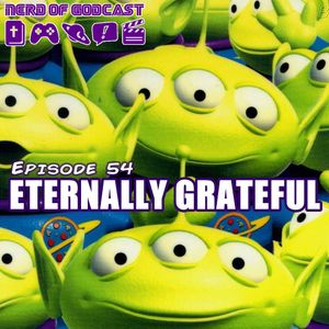 Episode 54//Eternally Grateful