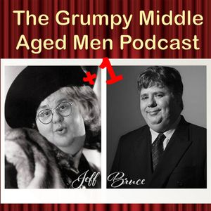 Grumpy Middle Aged Men +1 S3 E4 Audio