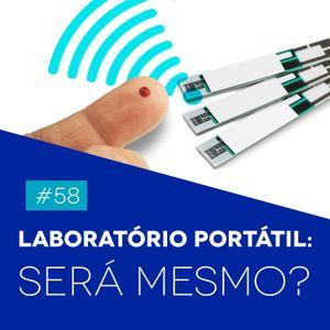 #58 Laboratório Portátil: Será Mesmo?