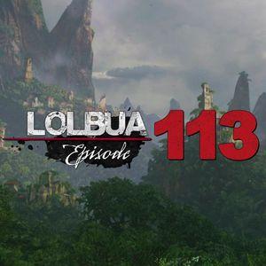LOLbua 113 - 33 Prosent Uncharted