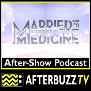 Married To Medicine S:5 | Mama Drama; Fly Girls & Low Riders E:7 & E:8 | AfterBuzz TV AfterShow