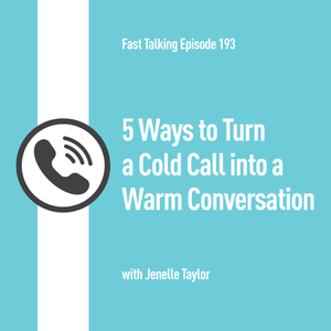 193: 5 Ways to Turn a Cold Call into a Warm Conversation: Jenelle Taylor