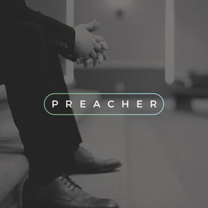 Preacher – What Do We Have the Right to Expect?