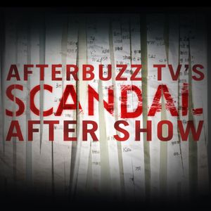 Scandal S:6   They All Bow Down E:5   AfterBuzz TV AfterShow