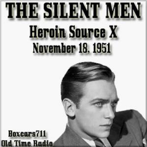 The Silent Men -  Heroin Source X (11-18-51)