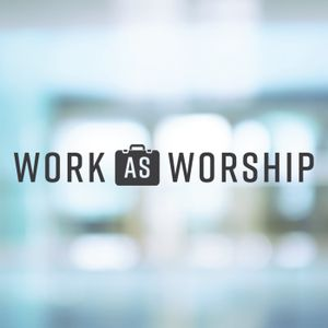 Don't Worship Work