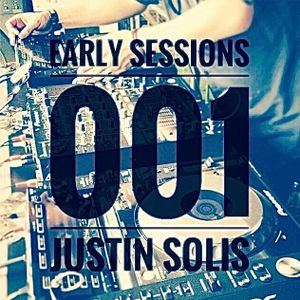 Early Sessions 001 w/ Justin Solis - April 2015