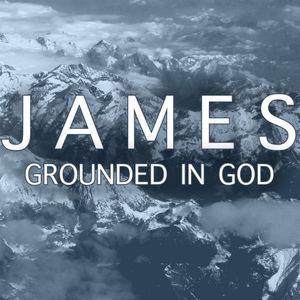 Grounded in God through a Faith that Works