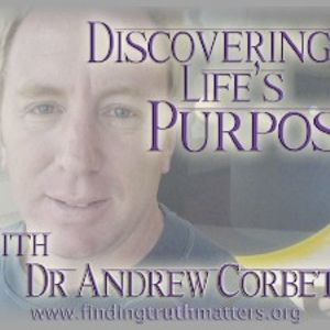 Discovering Purpose For Life, Part 4 of 7