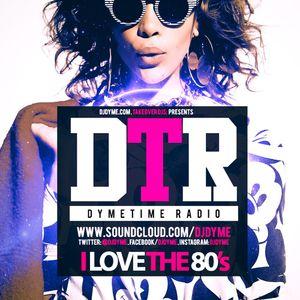 @DjDyme Presents: Dymetime Radio   I Love The 80's [House & Soul]
