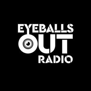 Eyeballs Out Radio {April 2017}