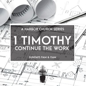 """Continue the Work #13 (1 Timothy 6:3-10) """"For the Love"""""""
