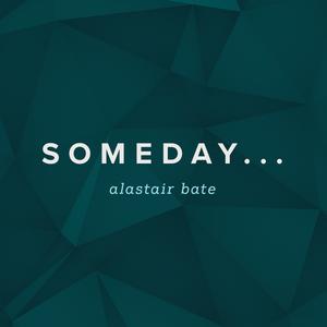 Alastair Bate: Someday... (Audio)