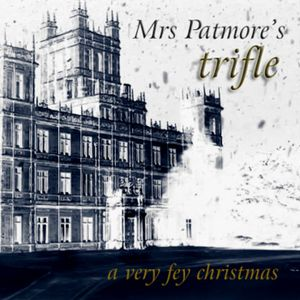 Mrs. Patmore's Trifle