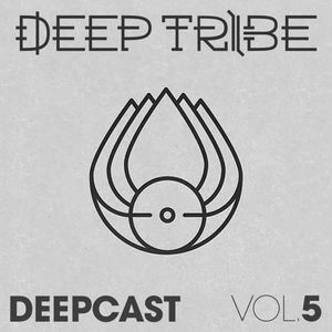 Deep Tribe - DeepCast Vol.5 [FREE DOWNLOAD]