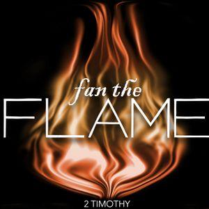 Fan The Flame - Week 5 | 7-9-17