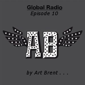 Art Brent Global Radio  Episode 10