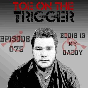 TotTP Episode 077 – Eddie is My Daddy
