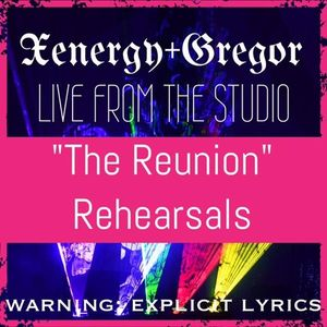 Xenergy + Gregor Live From The Studio - The Reunion Rehearsals