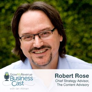 093 Robert Rose | How To Create A Content Strategy That Builds An Audience of Loyal Fans