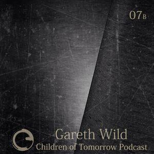 Children Of Tomorrow's Podcast 07b - Gareth Wild