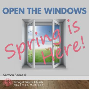 Open The Windows, Spring Is Here: Prayer