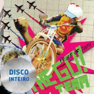 Disco Por Inteiro: The Go Team - Proof Of Youth