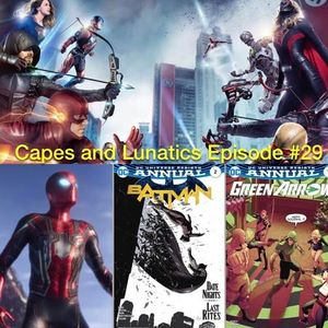 Capes and Lunatics Episode #29: Crisis On Earth X & Avengers: Infinity War trailer #1
