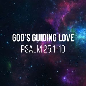 God's Guiding Love [October 22 2017]