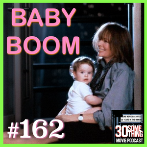 """Episode #162: """"Oh Baby"""" 