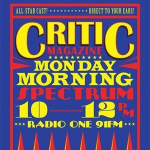 Critic Monday Morning Spectrum (10/7/17) With Lucy + Joe + Charlie