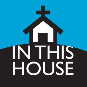 IN THIS HOUSE: INTEGRITY