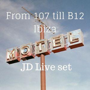 From Club 107 till B12 Ibiza - JD live set