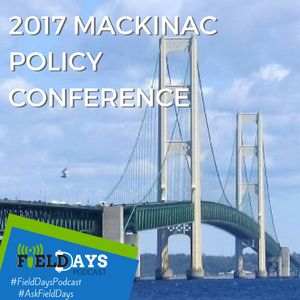 Field Days Podcast - Mackinac Policy Conference