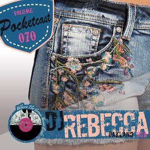 Pocketcast Volume 070 l DJ Rebecca l Oakland, Califorina