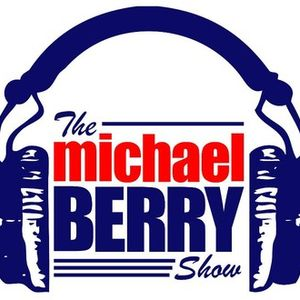 The Michael Berry Show: AM 5/15/17