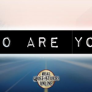 Who Are You? | Haunted, Paranormal, Supernatural