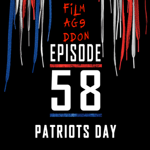 Episode 58 - Patriots Day