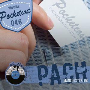 Pocketcast Volume 46 l PACH l Manchester, UK