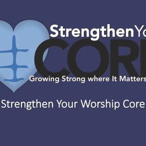 Strengthen Your Worship Core (Audio)