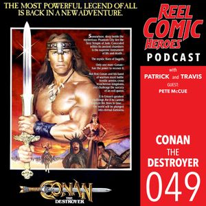 Reel Comic Heroes 049 - Conan the Destroyer with Pete McCue