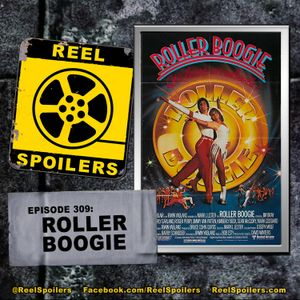 309: 'Roller Boogie' Starring Linda Blair, Jim Bray, Beverly Garland