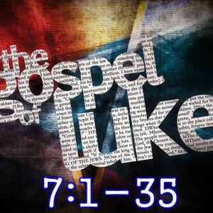 Luke 7:1-35